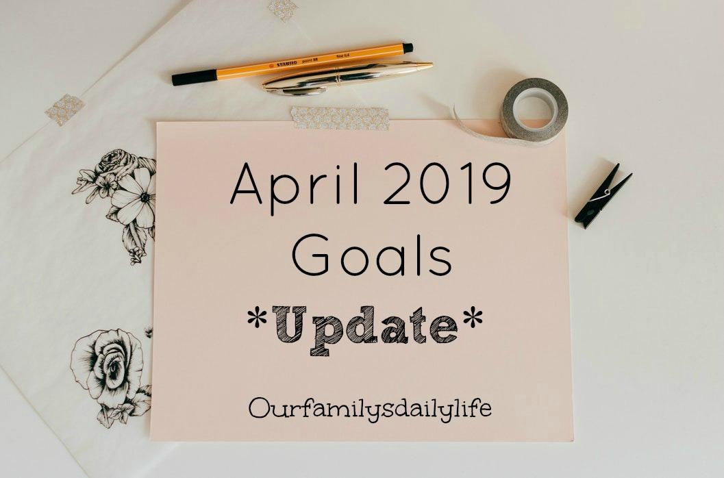 april 2019 goals update