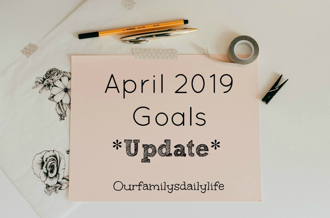 april 2019 goals update